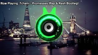 Tchami - Promesses (Pep & Rash Bootleg) (Bass Boosted)