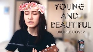 Young and Beautiful (Lana Del Rey ukulele cover)
