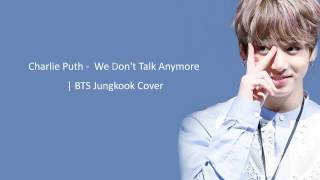 BTS Jungkook - We Don't Talk Anymore (Cover) [Lyrics]