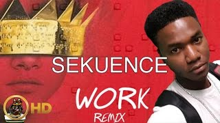 Sekuence - Rihanna (Work Remix) February 2016