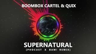 Boombox Cartel & QUIX - Supernatural ft. Anjulie (Phocust X BAM! Remix)