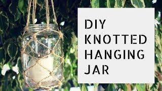 DIY - Knotted Hanging Jar