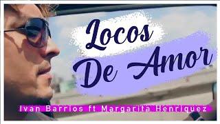 Ivan Barrios y Margarita Henriquez  Locos de Amor