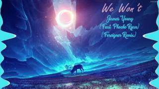 We Won't - Jaymes Young (Feat. Phoebe Ryan) (For3igner Remix)
