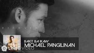 Michael Pangilinan - Bakit Ba Ikaw (Official Lyric Video)