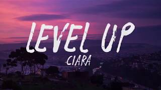 Ciara - Level Up (Lyrics / Lyric Video)