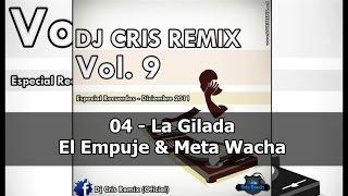 La Gilada - El Empuje & Meta Guacha = Dj Cris RemiX = Chris Dominguez =