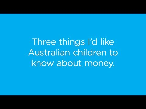 Three things I'd like Australian children to know about money