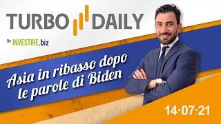 Turbo Daily 14.07.2021 - Asia in ribasso dopo le parole di Biden