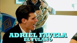 ADRIEL FAVELA - EL FULANO (Versión Pepe's Office)