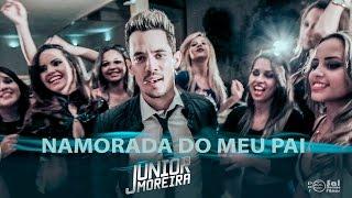 Junior Moreira Namorada do meu Pai
