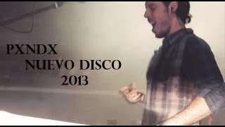 Pxndx nuevo disco  2013