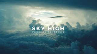 *FREE* Chill Guitar Hip Hop Beat / Sky High (Prod. By Syndrome)