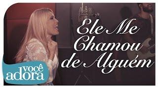 Andrea Fontes - Ele Me Chamou de Alguém (Vídeo Oficial)