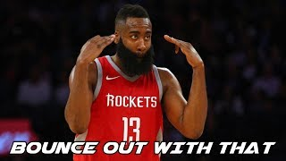 James Harden Mix 'Bounce Out With That' 2018 ᴴᴰ