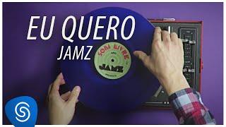 JAMZ - Eu Quero, Eu Gosto [Clipe Oficial]