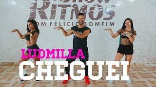 Cheguei - Ludmilla - Show Ritmos - Coreografia