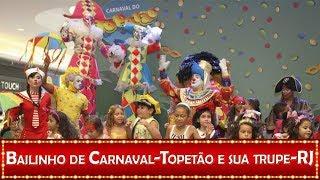 BAILINHO DE CARNAVAL DO TOPETÃO E SUA TRUPE - RJ