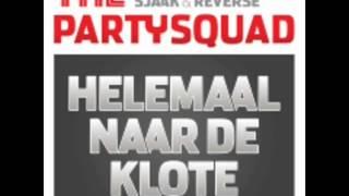 The Partysquad ft. Jayh, Sjaak & Reverse - Helemaal Naar De Klote (2x Speed)