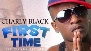 Charly Black - First Time (Raw) Feb 2013