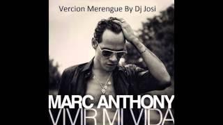 Marc Anthony Vivir Mi Vida Merengue By Dj Josi