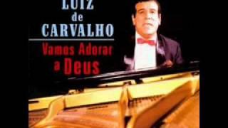 Luiz de Carvalho - Deus cuidará de ti