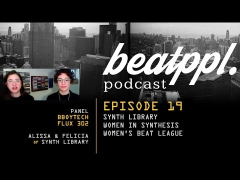 BeatPPL Podcast Episode 19 - Synth Library (Alissa & Felicia)