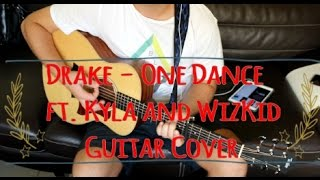 Drake - One Dance ft. Kayla & WizKid - Guitar Cover by Elyo N