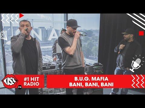 B.U.G. Mafia - Bani, Bani, Bani (Live Kiss FM)