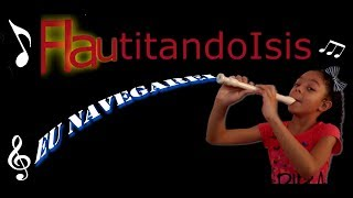 FlautitandoIsis - vídeo 02 / EU NAVEGAREI
