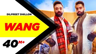 Wang | Dilpreet Dhillon | Parmish Verma | Latest Punjabi Song 2017 | Speed Records