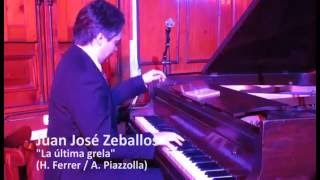 Astor Piazzolla: La última grela. Al piano Juan José Zeballos