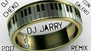 Dj Jarry 2017 Rumbas Portuguesas Remix Dj Cheko Con Salero