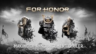 FOR HONOR - Making-of Announcement Trailer (2015) | Official Fighting Game HD