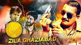 Zila Ghaziabad Full Hindi Movie | Sanjay Dutt | Arshad Warsi | Vivek Oberoi | Latest Hindi Movies