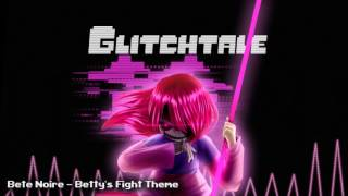 Glitchtale OST - Bete Noire [Betty's Fight Theme]