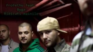 Profethu feat Byga - Ridicati mainile (2005)