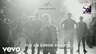 Abraham Mateo - Fue un Error Amarte