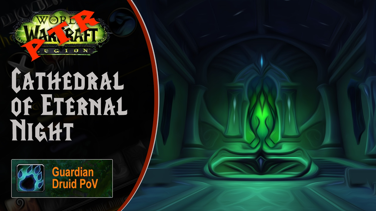 [LGN] 7.2 PTR, Heroic Cathedral of Eternal Night, Guardian Druid PoV (Game Sounds Only)