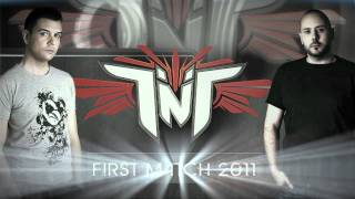 "TNT a.k.a Technoboy 'N' Tuneboy ""First Match 2011"""