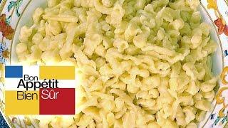 Recettes de cuisine : Bon Appétit Bien Sûr La Pâte à spaetzle en vidéo