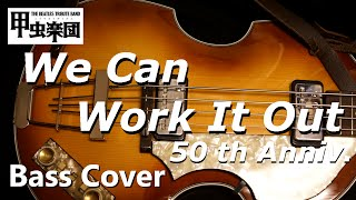 We Can Work It Out (The Beatles - Bass Cover) 50th Anniversary