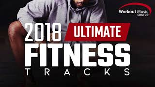 Workout Music Source // 2018 Ultimate Fitness Tracks (Unmixed Tracks for Gym and General Fitness)