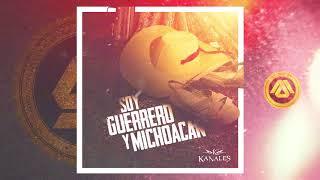 Kanales - Soy Guerrero y Michoacan (2018)