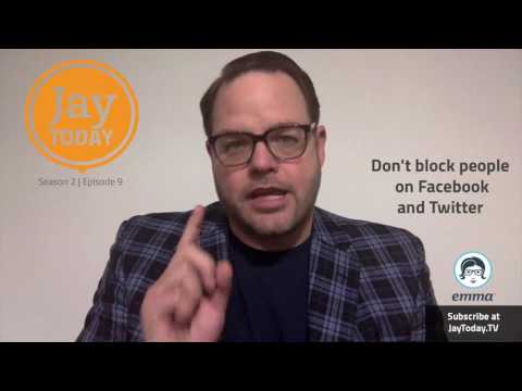 Don't Block People on Facebook and Twitter: Jay Today 2.9