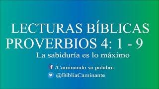Lecturas Biblicas | Proverbios 4: Versículos 1 al 9 | Audio biblia