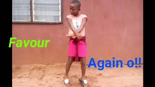 Favour dancing to Lil kesh song again o!! (Angel praise Empire)