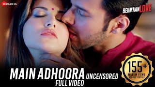Main Adhoora  | Beiimaan Love| Sunny Leone | Yasser Desai, Aakanksha Sharma , Sanjiv Darshan width=