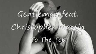 Gentleman feat. Christopher Martin - To The Top HQ!
