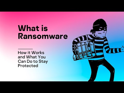 What is Ransomware, How it Works and What You Can Do to Stay Protected